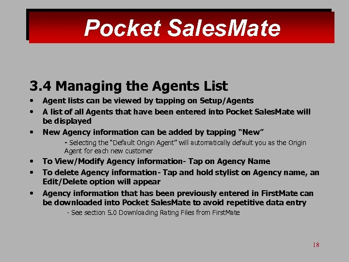 Pocket Sales. Mate 3. 4 Managing the Agents List • • • Agent lists