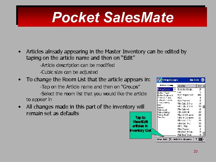 Pocket Sales. Mate • Articles already appearing in the Master Inventory can be edited