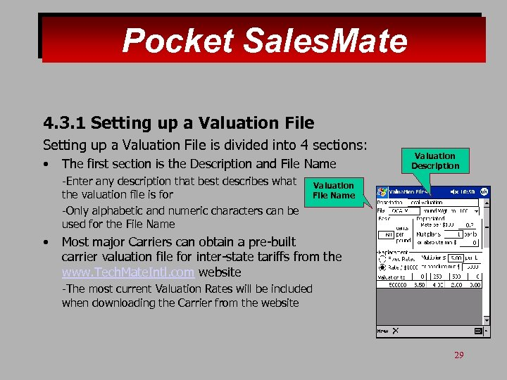 Pocket Sales. Mate 4. 3. 1 Setting up a Valuation File is divided into