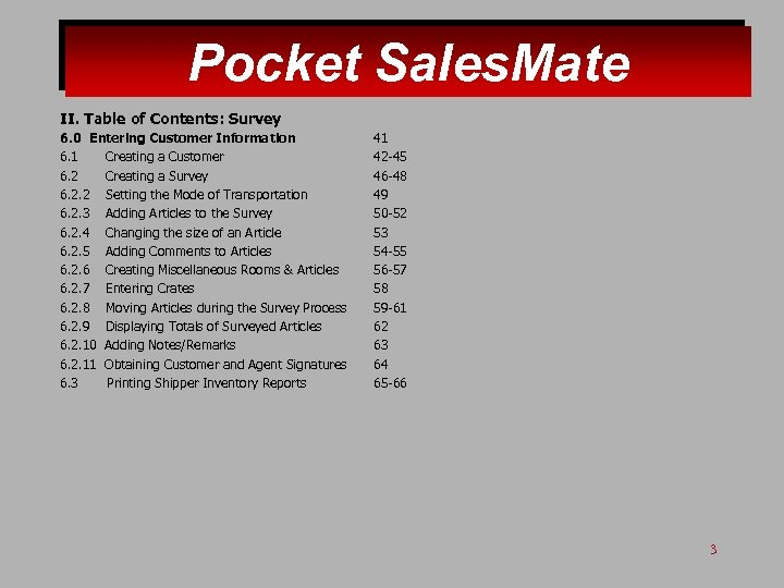 Pocket Sales. Mate II. Table of Contents: Survey 6. 0 Entering Customer Information 6.