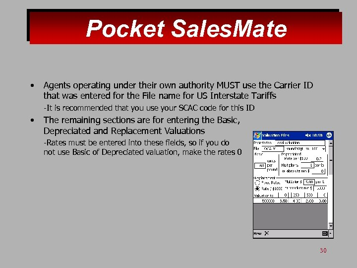 Pocket Sales. Mate • Agents operating under their own authority MUST use the Carrier