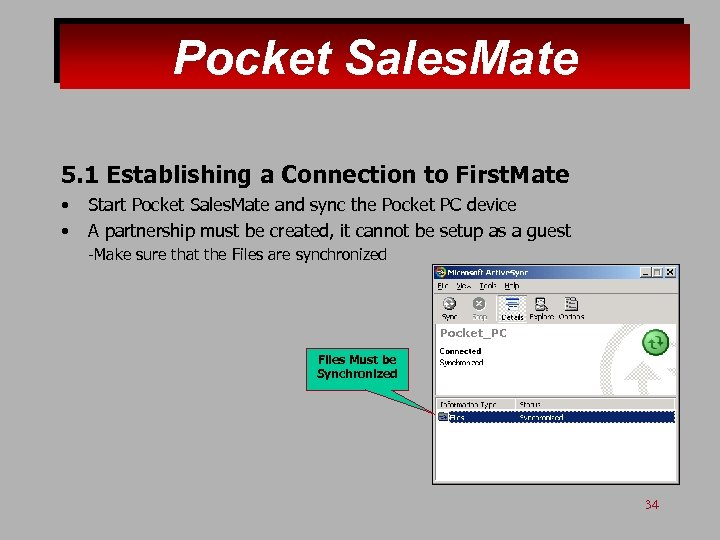 Pocket Sales. Mate 5. 1 Establishing a Connection to First. Mate • • Start