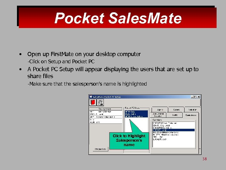 Pocket Sales. Mate • Open up First. Mate on your desktop computer -Click on