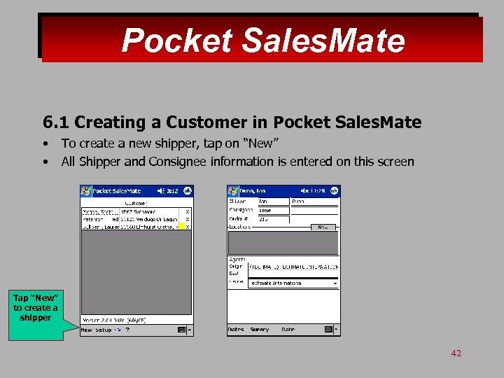 Pocket Sales. Mate 6. 1 Creating a Customer in Pocket Sales. Mate • •