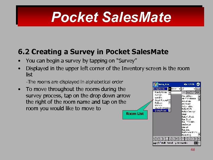 Pocket Sales. Mate 6. 2 Creating a Survey in Pocket Sales. Mate • •