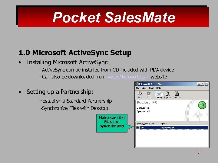 Pocket Sales. Mate 1. 0 Microsoft Active. Sync Setup • Installing Microsoft Active. Sync: