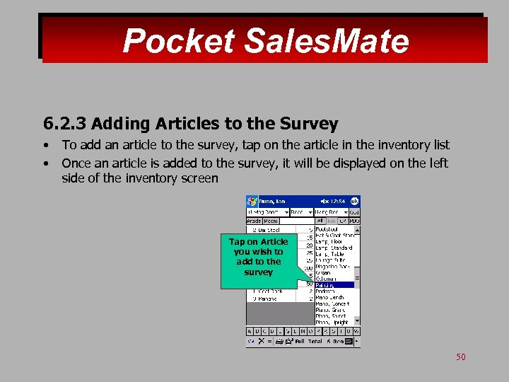 Pocket Sales. Mate 6. 2. 3 Adding Articles to the Survey • • To
