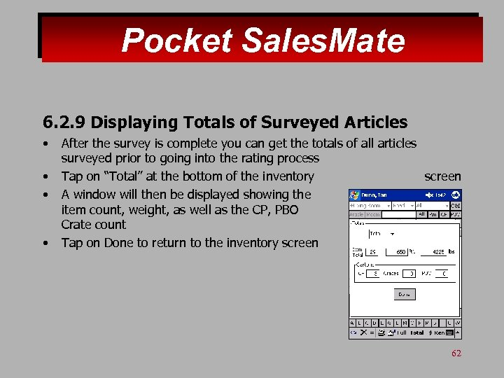 Pocket Sales. Mate 6. 2. 9 Displaying Totals of Surveyed Articles • • After