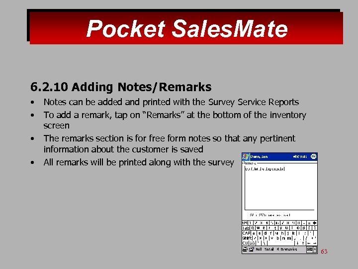 Pocket Sales. Mate 6. 2. 10 Adding Notes/Remarks • • Notes can be added