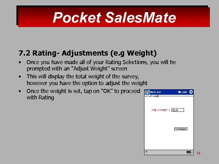Pocket Sales. Mate 7. 2 Rating- Adjustments (e. g Weight) • • • Once