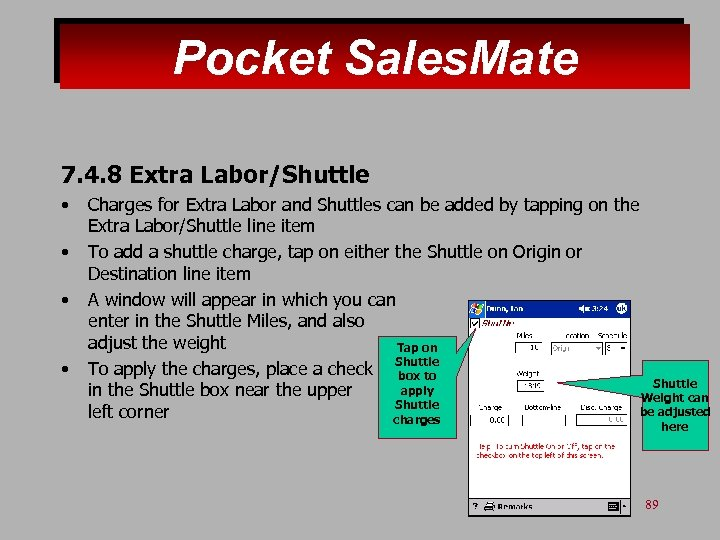 Pocket Sales. Mate 7. 4. 8 Extra Labor/Shuttle • • Charges for Extra Labor