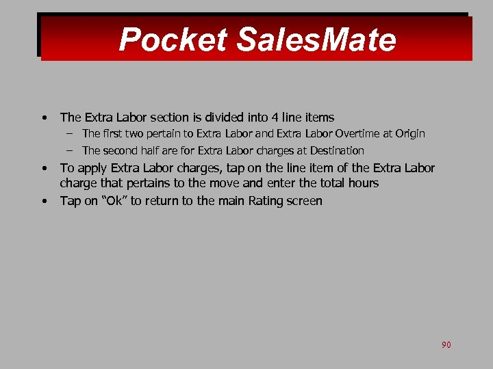 Pocket Sales. Mate • The Extra Labor section is divided into 4 line items