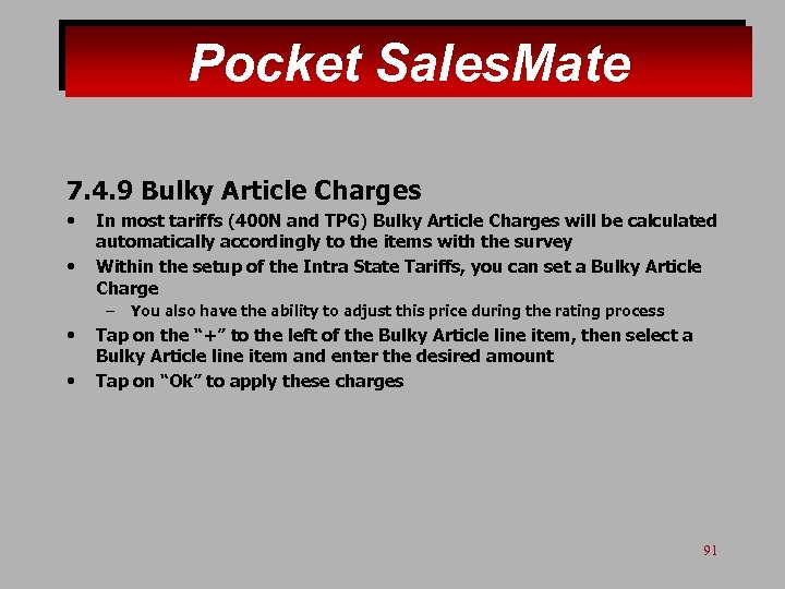 Pocket Sales. Mate 7. 4. 9 Bulky Article Charges • • In most tariffs