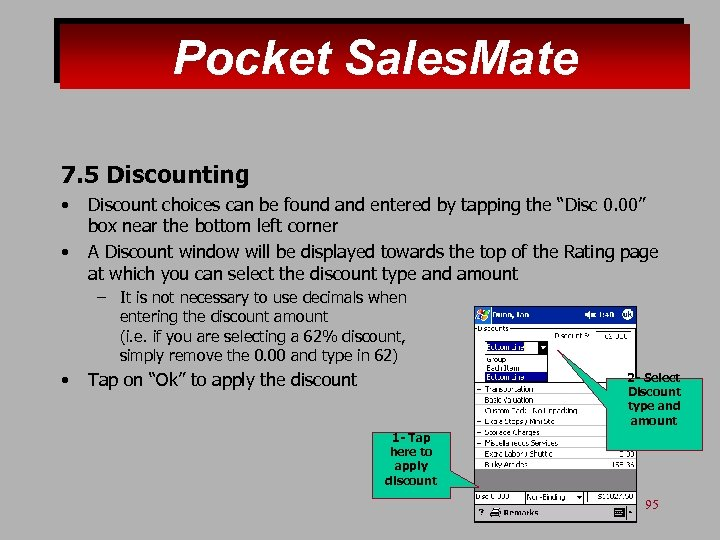 Pocket Sales. Mate 7. 5 Discounting • • Discount choices can be found and
