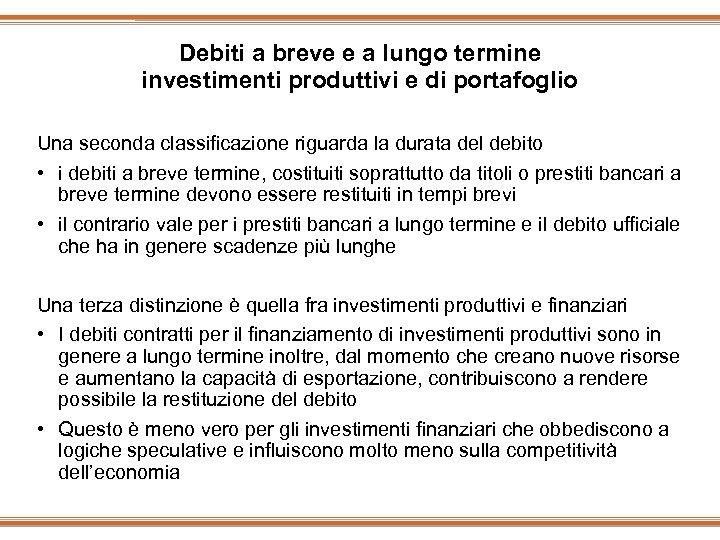 Debiti a breve e a lungo termine investimenti produttivi e di portafoglio Una seconda