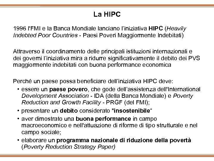 La HIPC 1996 l'FMI e la Banca Mondiale lanciano l'iniziativa HIPC (Heavily Indebted Poor