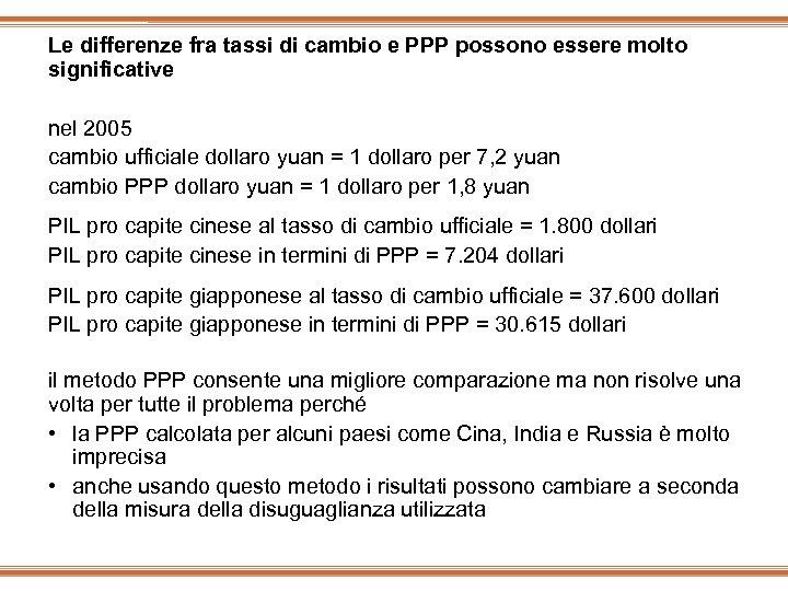 Le differenze fra tassi di cambio e PPP possono essere molto significative nel 2005