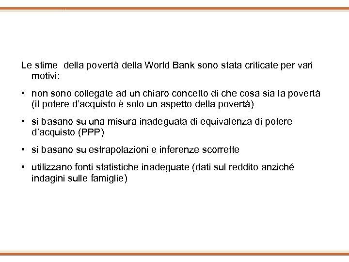 Le stime della povertà della World Bank sono stata criticate per vari motivi: •