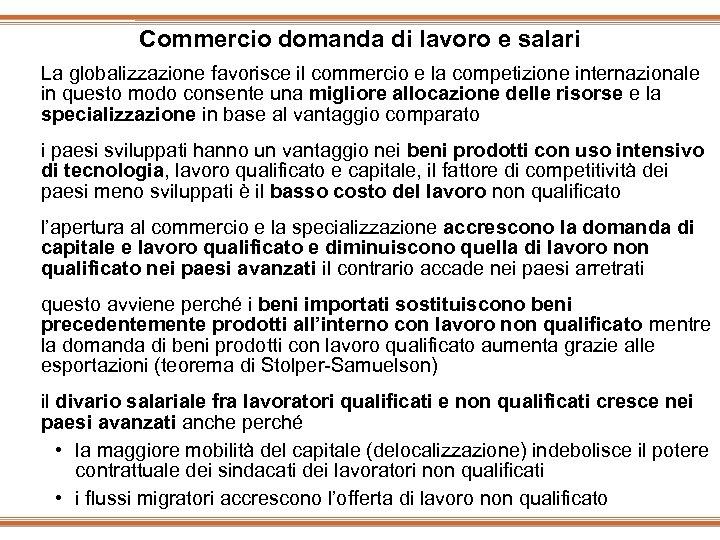 Commercio domanda di lavoro e salari La globalizzazione favorisce il commercio e la competizione
