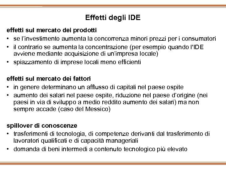 Effetti degli IDE effetti sul mercato dei prodotti • se l'investimento aumenta la concorrenza