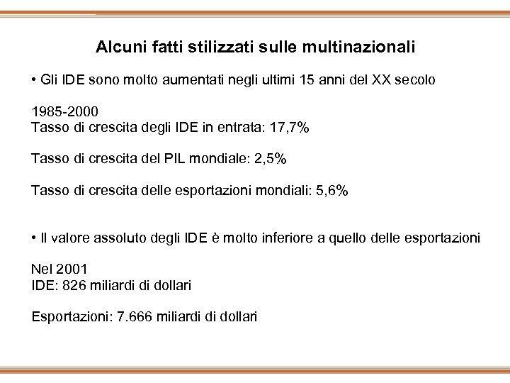 Alcuni fatti stilizzati sulle multinazionali • Gli IDE sono molto aumentati negli ultimi 15