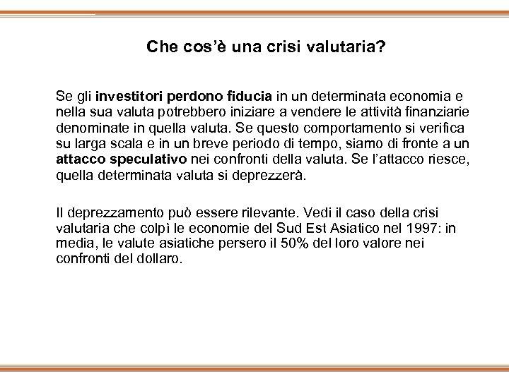 Che cos'è una crisi valutaria? Se gli investitori perdono fiducia in un determinata economia