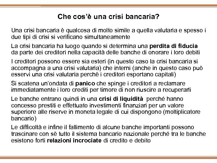 Che cos'è una crisi bancaria? Una crisi bancaria è qualcosa di molto simile a