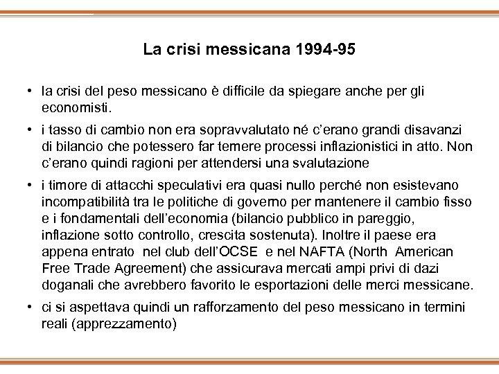 La crisi messicana 1994 -95 • la crisi del peso messicano è difficile da