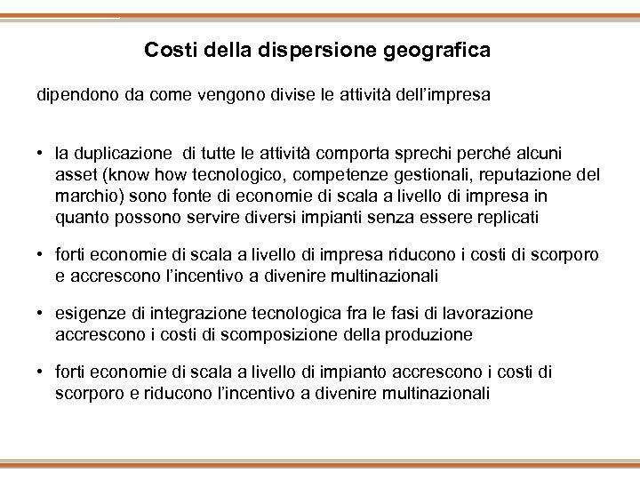 Costi della dispersione geografica dipendono da come vengono divise le attività dell'impresa • la