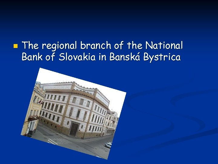 n The regional branch of the National Bank of Slovakia in Banská Bystrica