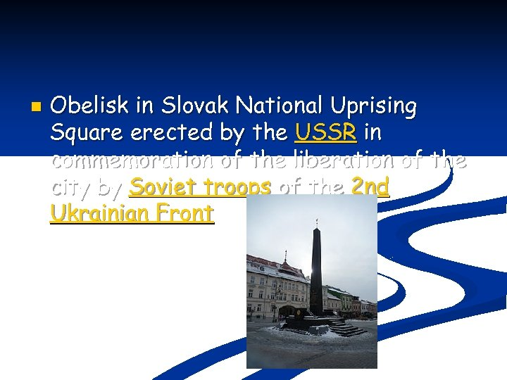 n Obelisk in Slovak National Uprising Square erected by the USSR in commemoration of