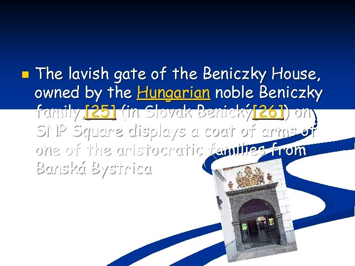 n The lavish gate of the Beniczky House, owned by the Hungarian noble Beniczky