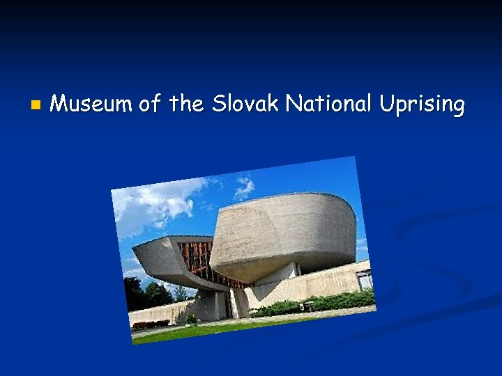 n Museum of the Slovak National Uprising