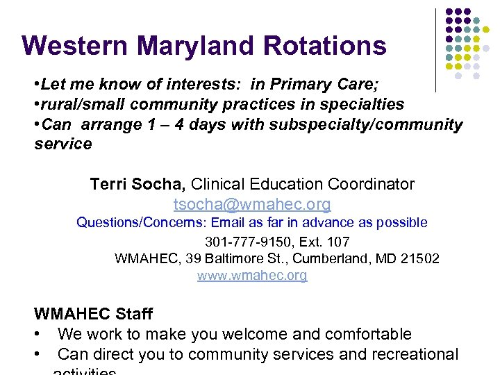 Western Maryland Rotations • Let me know of interests: in Primary Care; • rural/small