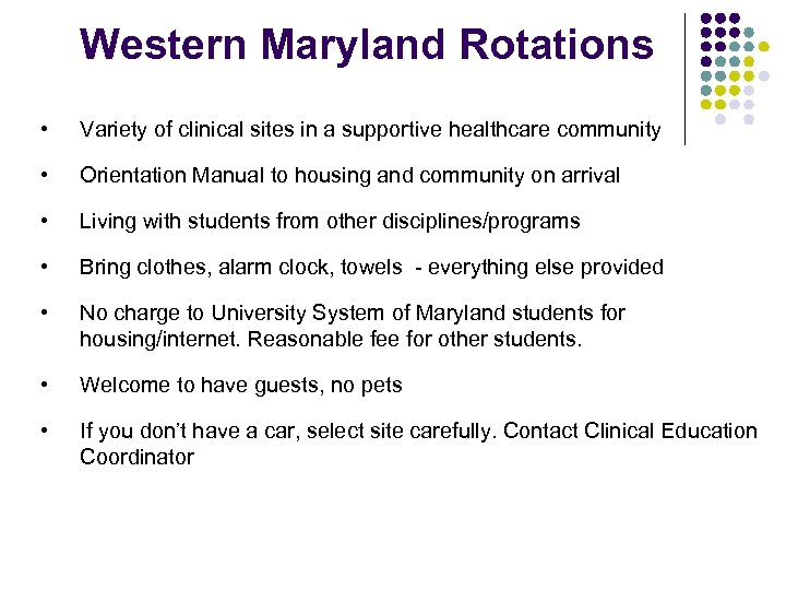 Western Maryland Rotations • Variety of clinical sites in a supportive healthcare community •