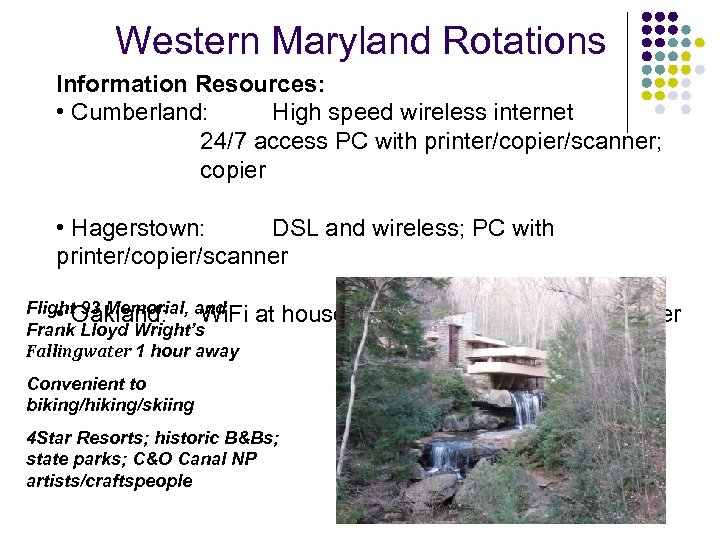 Western Maryland Rotations Information Resources: • Cumberland: High speed wireless internet 24/7 access PC