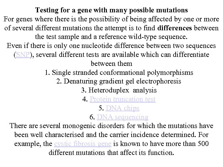 Testing for a gene with many possible mutations For genes where there is the