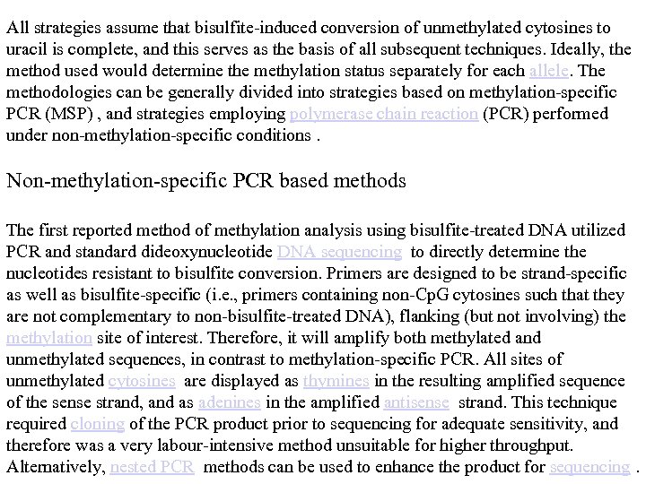 All strategies assume that bisulfite-induced conversion of unmethylated cytosines to uracil is complete, and