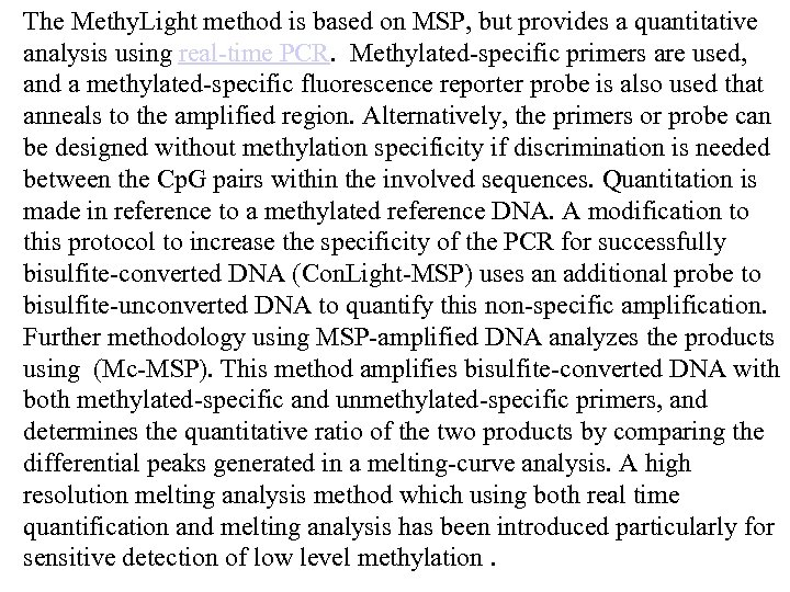 The Methy. Light method is based on MSP, but provides a quantitative analysis using