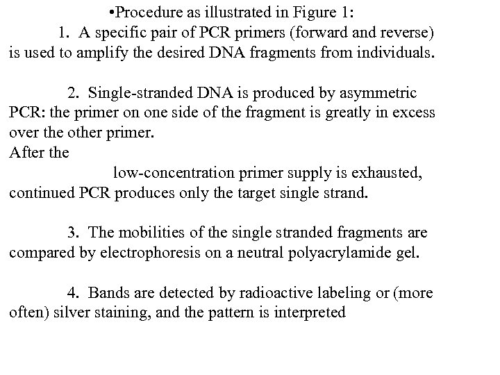 • Procedure as illustrated in Figure 1: 1. A specific pair of PCR