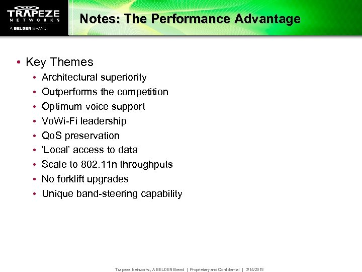 Notes: The Performance Advantage • Key Themes • • • Architectural superiority Outperforms the