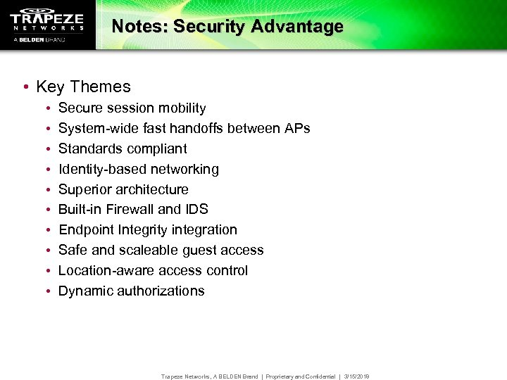 Notes: Security Advantage • Key Themes • • • Secure session mobility System-wide fast