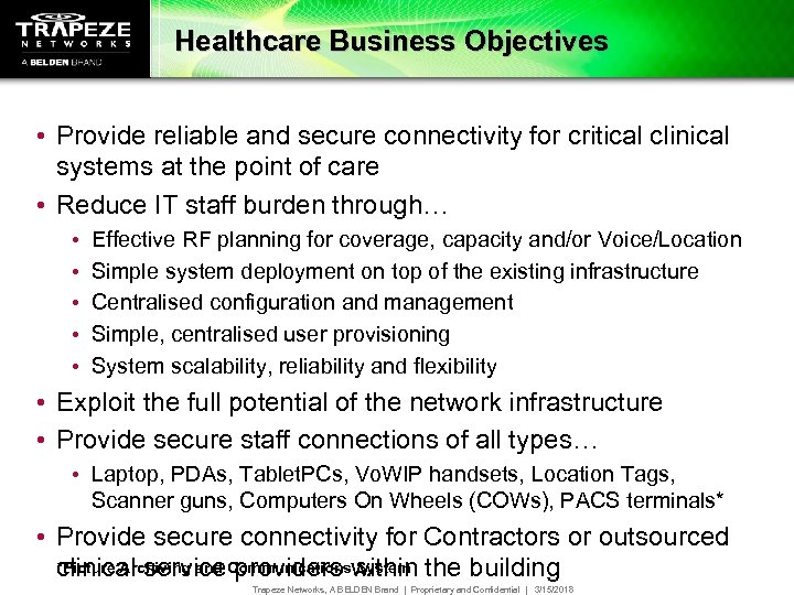 Healthcare Business Objectives • Provide reliable and secure connectivity for critical clinical systems at