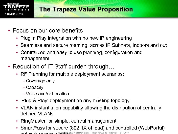 The Trapeze Value Proposition • Focus on our core benefits • Plug 'n Play