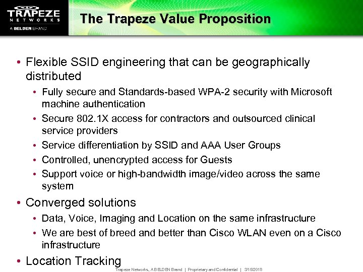 The Trapeze Value Proposition • Flexible SSID engineering that can be geographically distributed •