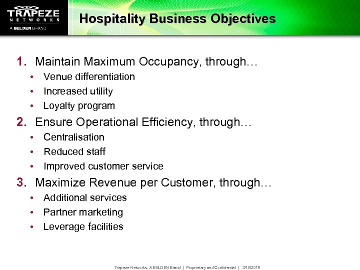 Hospitality Business Objectives 1. Maintain Maximum Occupancy, through… • Venue differentiation • Increased utility