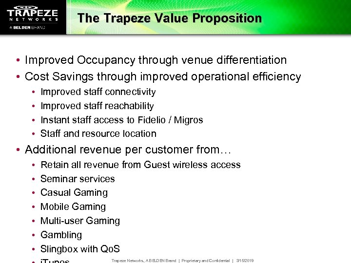 The Trapeze Value Proposition • Improved Occupancy through venue differentiation • Cost Savings through