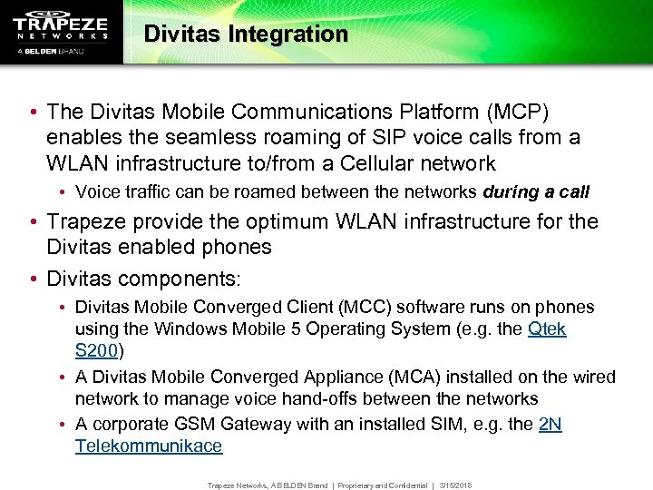 Divitas Integration • The Divitas Mobile Communications Platform (MCP) enables the seamless roaming of