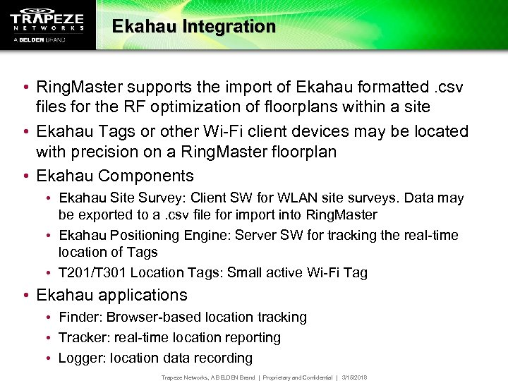 Ekahau Integration • Ring. Master supports the import of Ekahau formatted. csv files for