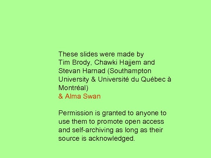 These slides were made by Tim Brody, Chawki Hajjem and Stevan Harnad (Southampton University